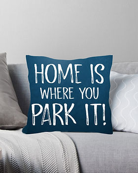 "Custom printed throw pillow, ""Home is where you park it!"""