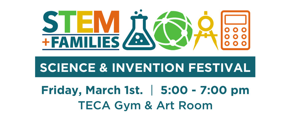 TECA Science & Invention Festival - March 1st