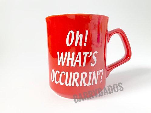 Oh! What's Occurrin'? Mug