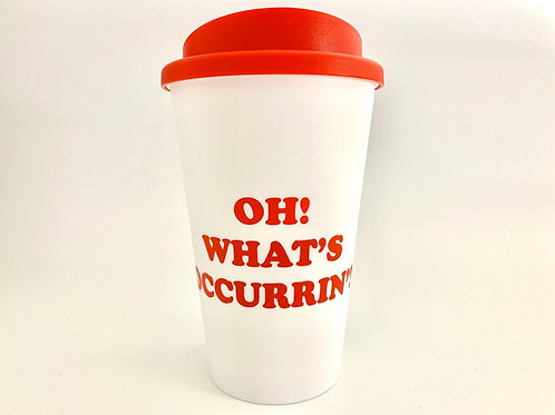 Oh! What's Occurrin'? Reusable Coffee Cup