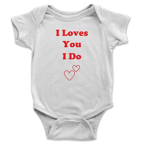 I Loves You I Do Baby Vest