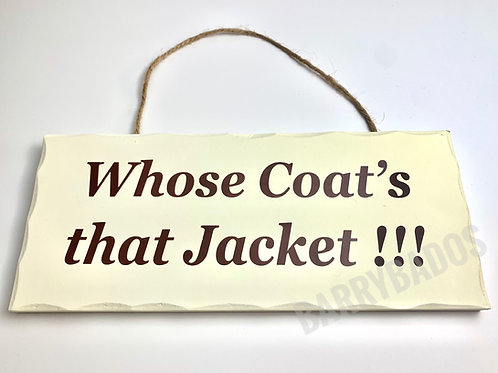 Whose Coat's That Jacket, Large Hanging Sign