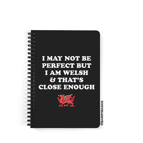 I May Not Be Perfect But I Am Welsh Notebook