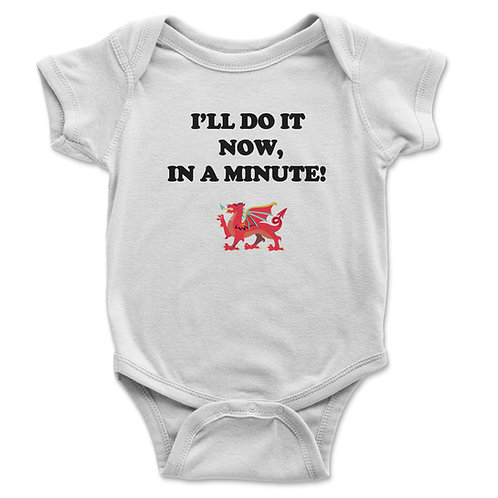 I'll Do It Now, In A Minute Baby Vest