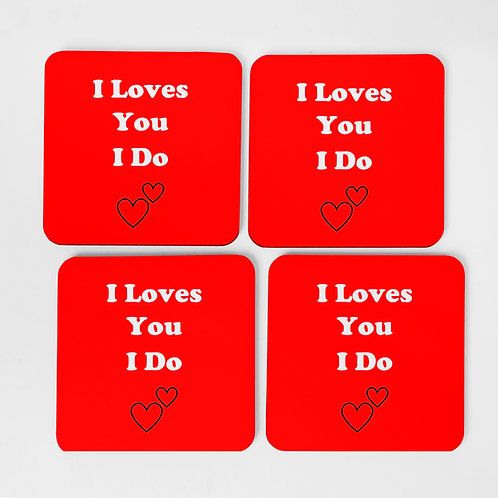 I Loves You I Do Coaster