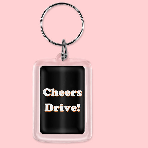 Cheers Drive! Keyring