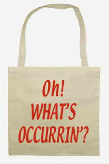 Oh! What's Occurrin'? Bag