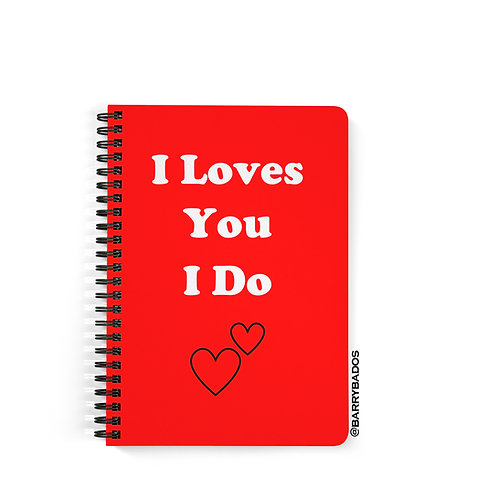 I Loves You I Do Notebook