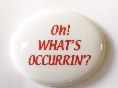 Oh! What's Occurrin'? Magnet