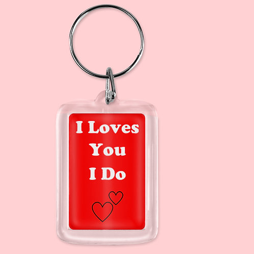 I Loves You I Do Keyring