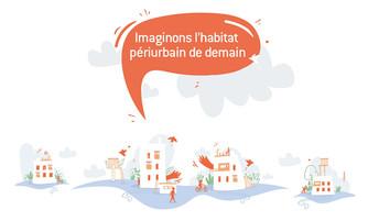 """""""Imaginons l'habitat périurbain de demain"""""""