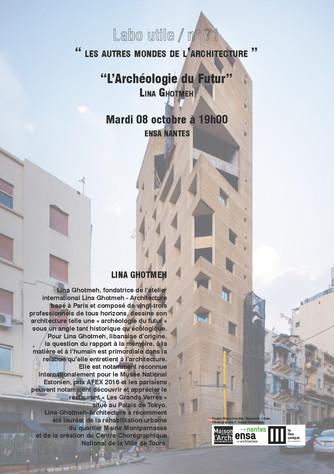 RDV DE L'ARCHITECTURE . LABO UTILE #71 . Lina Ghotmeh . Mardi 08 octobre
