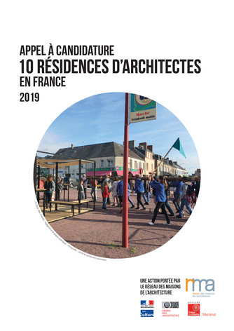 APPEL À CANDIDATURE NATIONAL 2019                     10 résidences d'architectes en France &amp