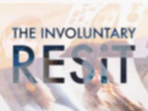 THE INVOLUNTARY RESIT