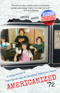 Americanized 72: A Generation-X Coming-of-Age (& Identity) Adoption Story
