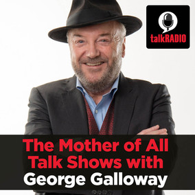 talkRADIO TV SHOW with GEORGE GALLOWAY