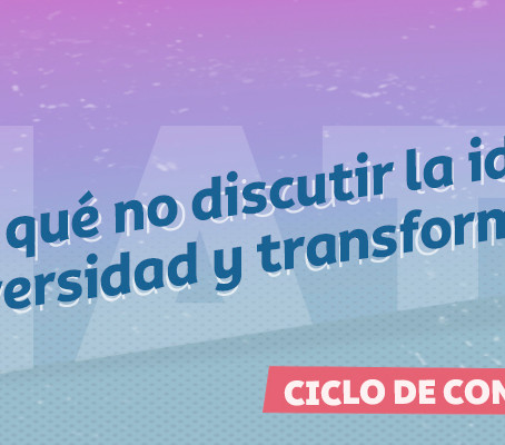 ¿Por qué no discutir la idea de universidad y transformarla?