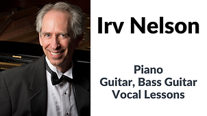 Buttom for private lessons taught by Irv Nelson including piano, guitar, bass guitar, and vocal lessons. Click to go to his website.