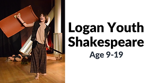 Buttom for Logan Youth Shakespeare.  Class and performance opportunity for ages 9-19. Click to find more information about this program.