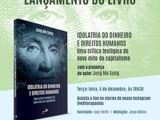 Lançamento do Livro – Idolatria do Dinheiro e Direitos Humanos