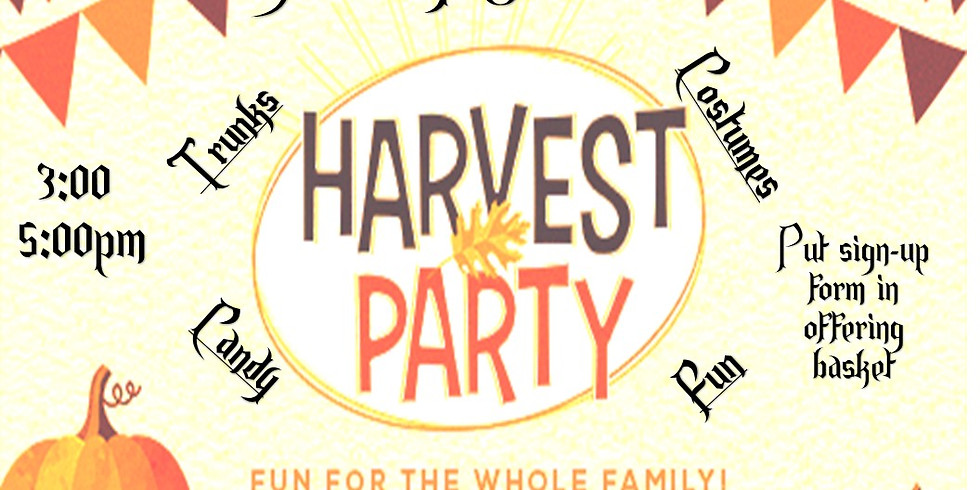 Harvest Party, Oct 31, 3:00 - 5:00 pm