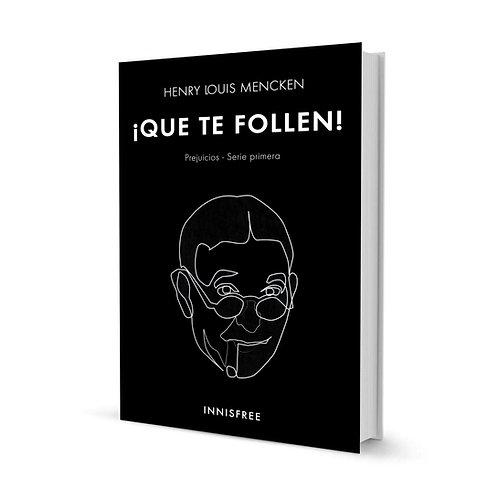 ¡Que te folllen! — Henry Louis Mencken (Serie I)