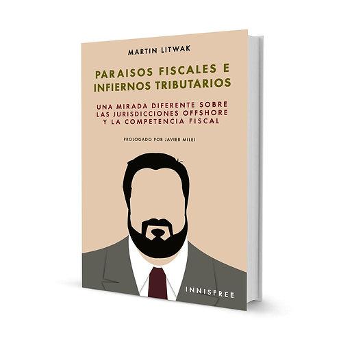 Paraísos fiscales e infiernos tributarios —  Martín Litwak