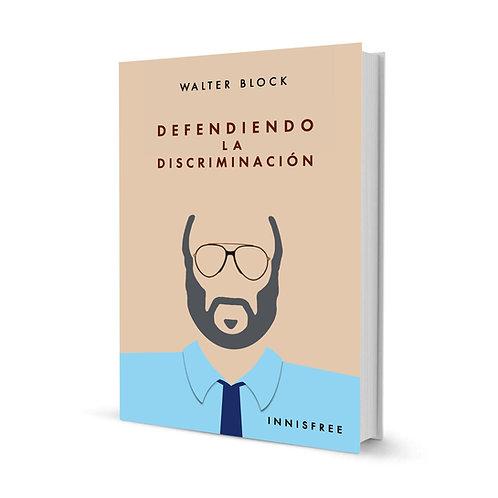 Defendiendo la discriminación — Walter Block