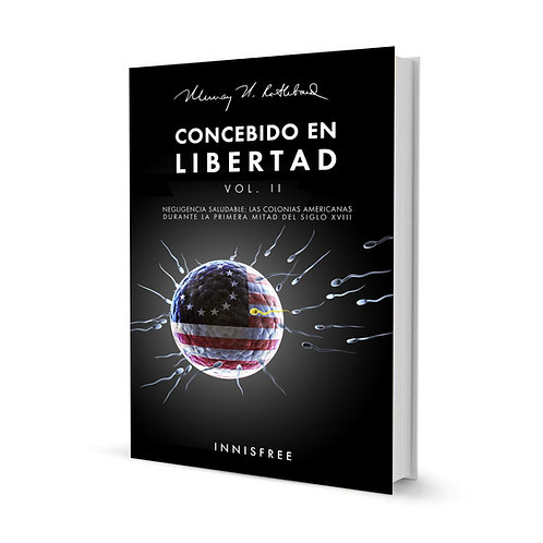 Concebido en libertad Vol. II — Murray N. Rothbard