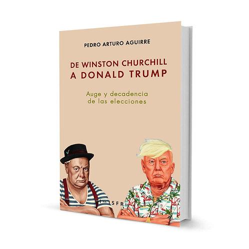 De Winston Churchill a Donald Trump — Pedro Arturo Aguirre