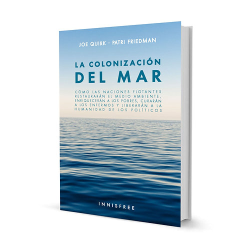 La colonización del mar — Patri Friedman & Joe Quirk