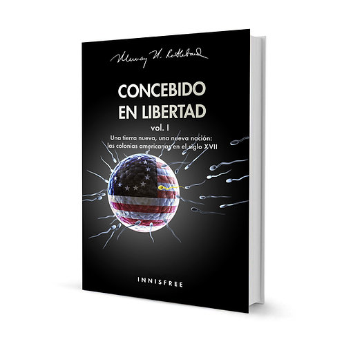 Concebido en libertad Vol.I  — Murray N. Rothbard