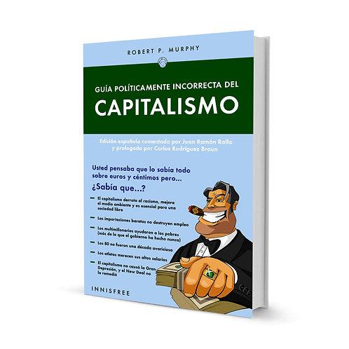 Guía políticamente incorrecta del capitalismo — Robert P. Murphy