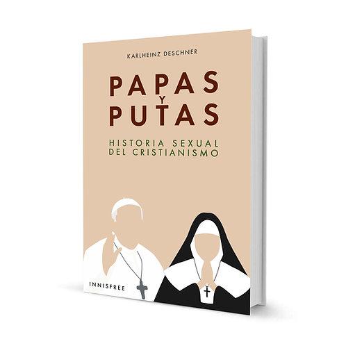 Papas y putas. Historia sexual del cristianismo — Karlheinz Deschner