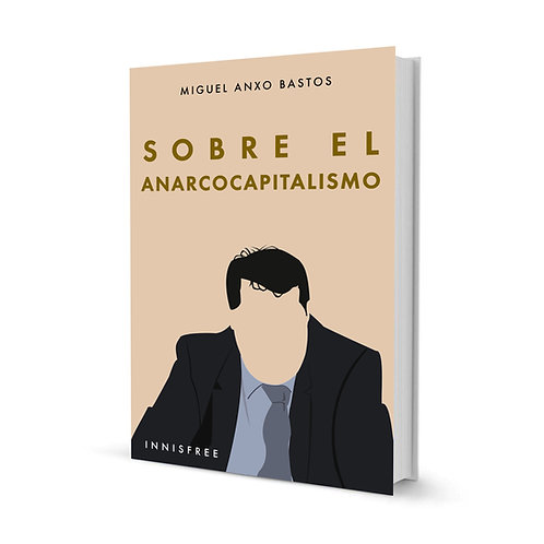 Sobre el anarcocapitalismo— Miguel Anxo Bastos Boubeta
