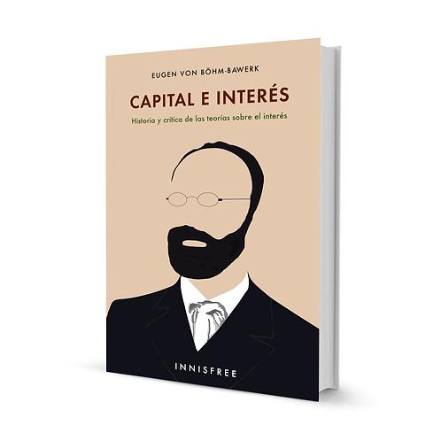 Capital e interés — Eugen von Böhm-Bawerk