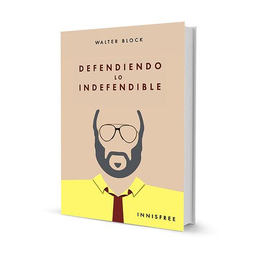 Defendiendo lo indefendible — Walter Block