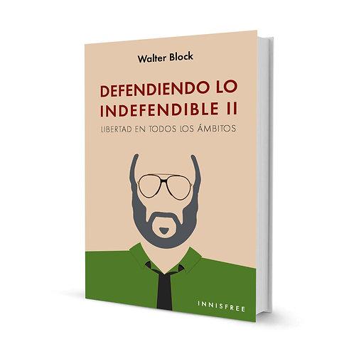 Defendiendo lo indefendible II — Walter Block