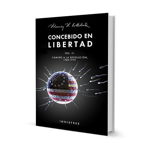 Concebido en libertad Vol. III — Murray N.  Rothbard