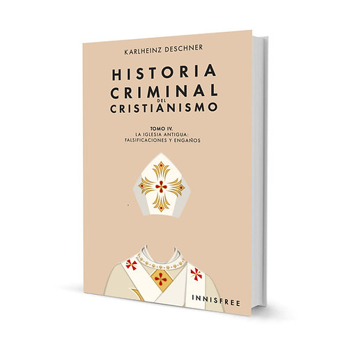 Historia Criminal del Cristianismo Tomo IV — Karlheinz Deschner