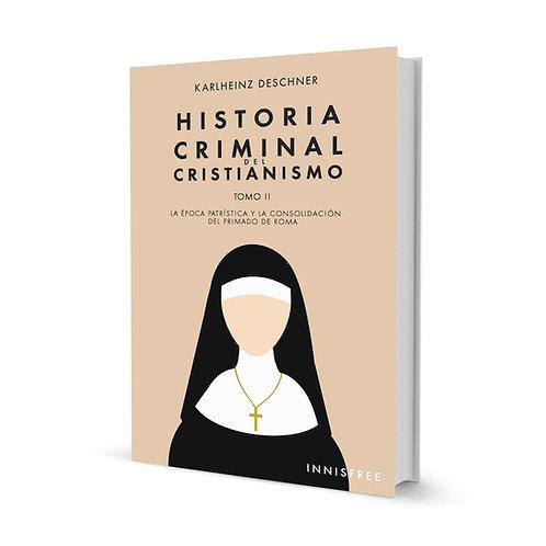 Historia Criminal del Cristianismo Tomo II — Karlheinz Deschner