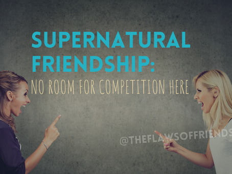 Supernatural Friendship: No Room for Competition Here