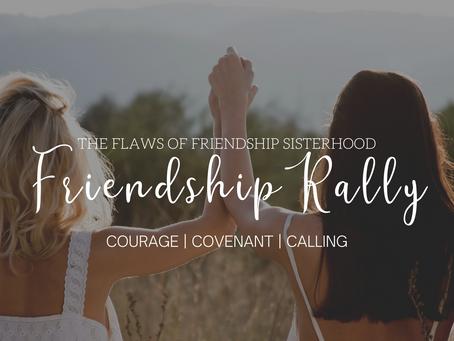 Friendship Rally: The Flaws of Friendship Sisterhood