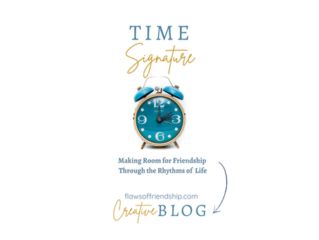 Time Signature: Making Room for Friendship Through the Rhythms of Life