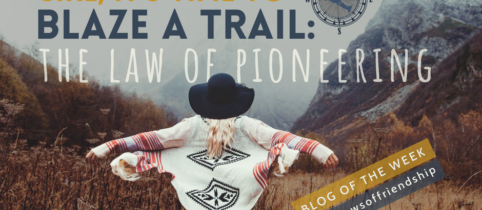 Girl, It's Time to Blaze a Trail: The Law of Pioneering