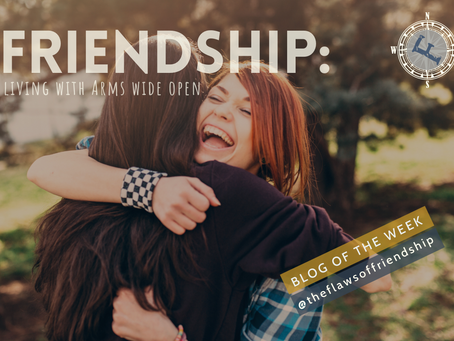 Friendship: Living with Arms Wide Open