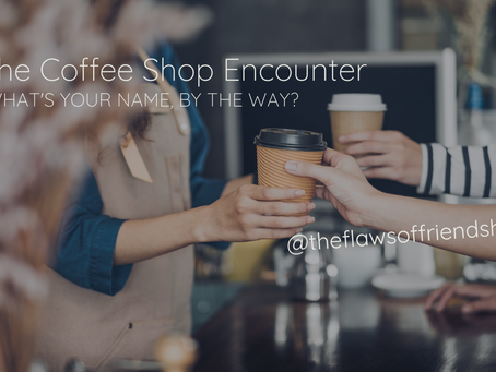 The Coffee Shop Encounter: What's Your Name, By the Way?