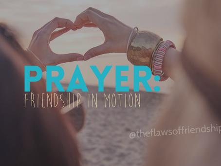 Prayer: Friendship in Motion
