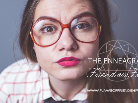 The Enneagram: Friend or Foe?