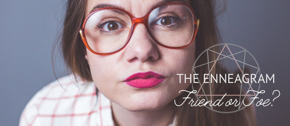 The Enneagram: Friend or Foe?
